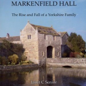 The Markenfields of Markenfield Hall: the rise and fall of a Yorkshire family