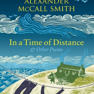 SIGNED Alexander McCall-Smith: In a Time of Distance