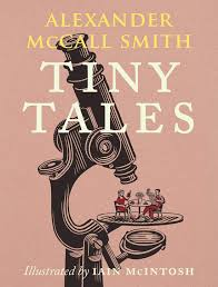 SIGNED Alexander McCall-Smith: Tiny Tales